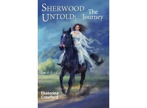 Sherwood Untold: The Journey (Volume 1)